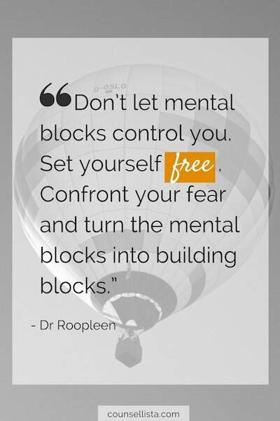 """Photo: air balloon in background. Text: """"Don't let mental blocks control you. Set yourself free. Confront your fear and turn the mental blocks into building blocks."""" -Dr Roopleen"""