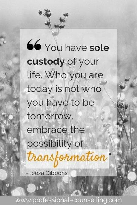 You have sole custody of your life. Who you are today is not who you have to be tomorrow. embrace the possibility of transformation. -Leeza Gibbons