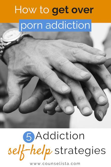 How to get over porn addiction. 5 addiction self-help strategies