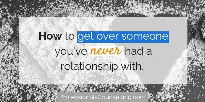 Background photo of two hearts. 'How to get over someone you've never had a relationship with.'professional-counselling.com