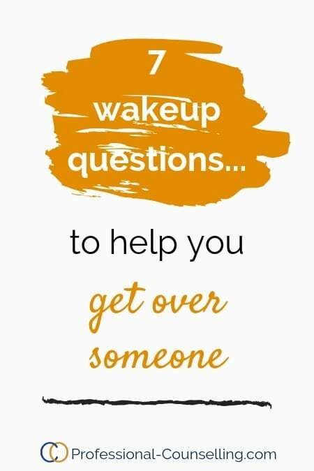 Banner. 7 wake-up questions to help you get over someone.www.professional-counselling.com
