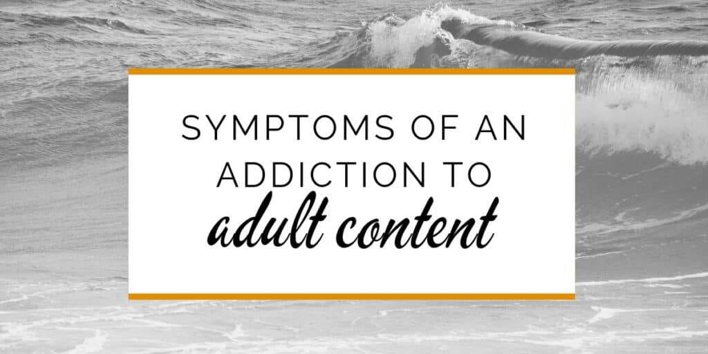 Banner: Symptoms of an addiction to adult content