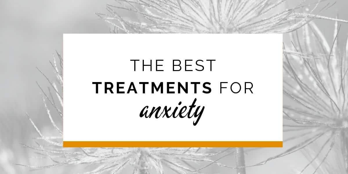 Banner: The best treatments for anxiety