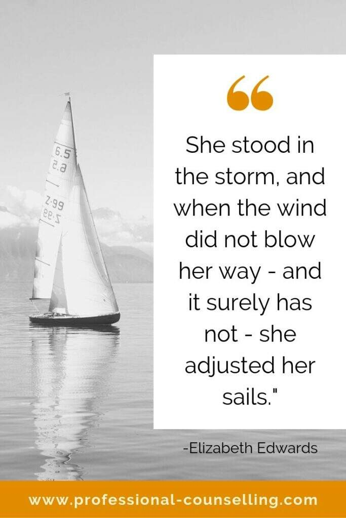 'She stood in the storm, and when the wind did not blow her way - and it surely has not - she adjusted her sails.' -Elizabeth Edwards