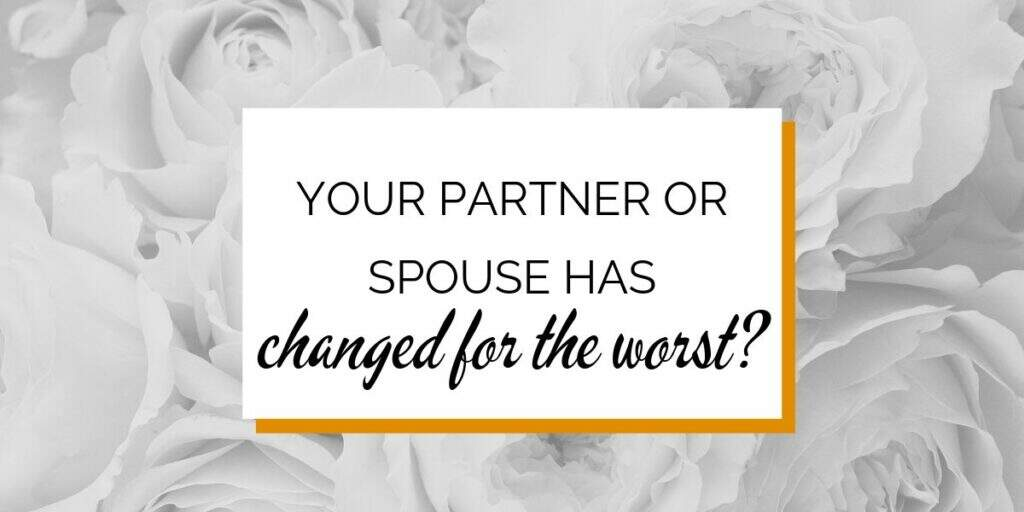 Banner. Partner or spouse has changed for the worse?