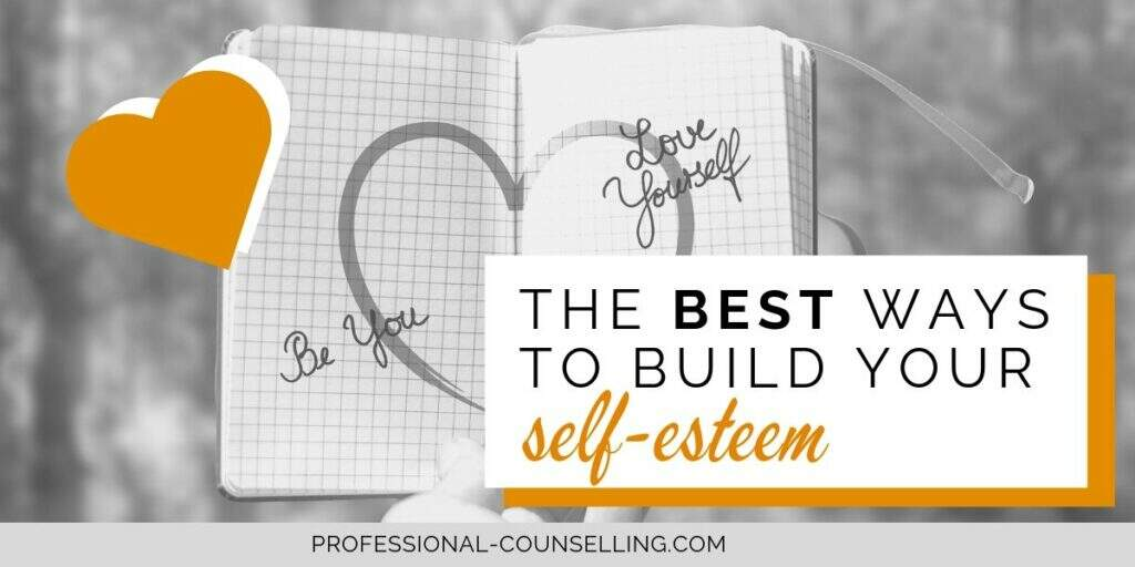 Photo of diary with text: 'Be you' and 'Love yourself'. Text: The best ways to build your self-esteem