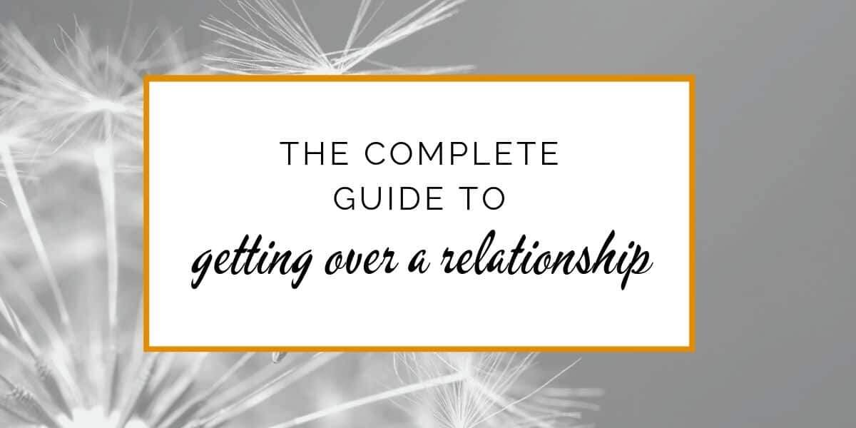 Banner: The complete guide to getting over a relationship