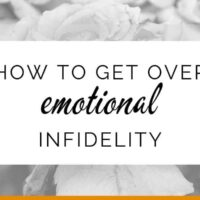How to get over your emotional infidelity