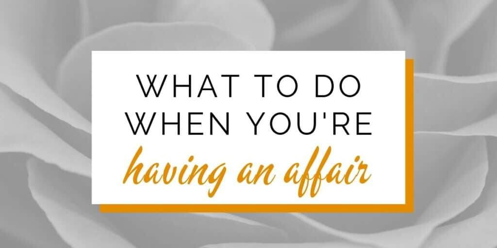 Banner: What to do when you're having an affair