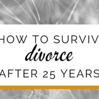 How to survive divorce after 25 years of marriage