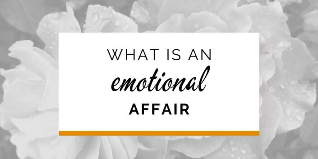What is an emotional affair or emotional cheating?
