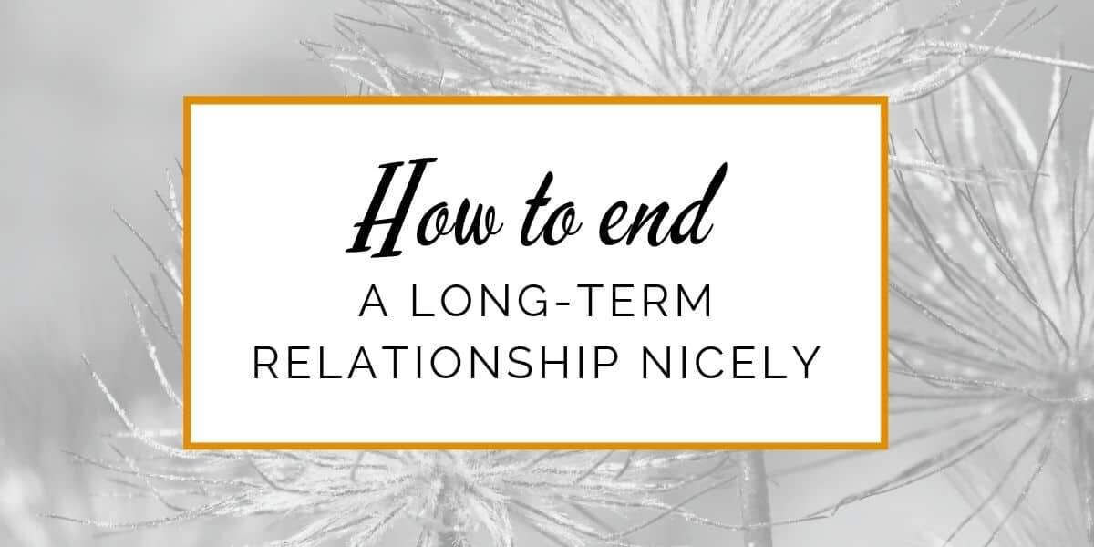 Banner: How to end a long-term relationship nicely