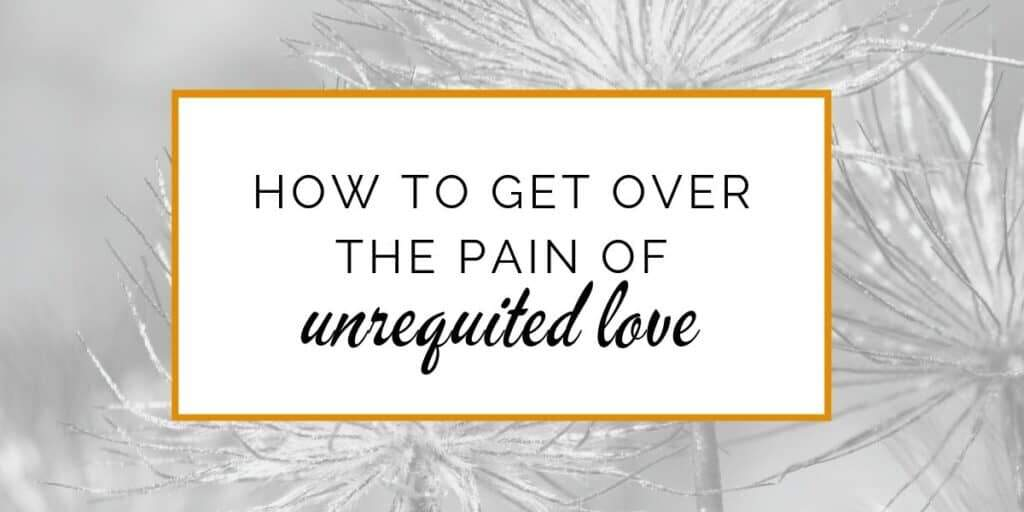 Banner: How to get over the pain of unrequited love