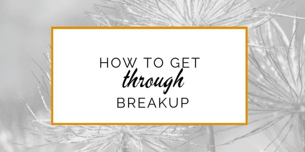 Banner: How to get through a breakup