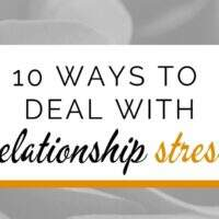 10 Ways to effectively deal with relationship stress