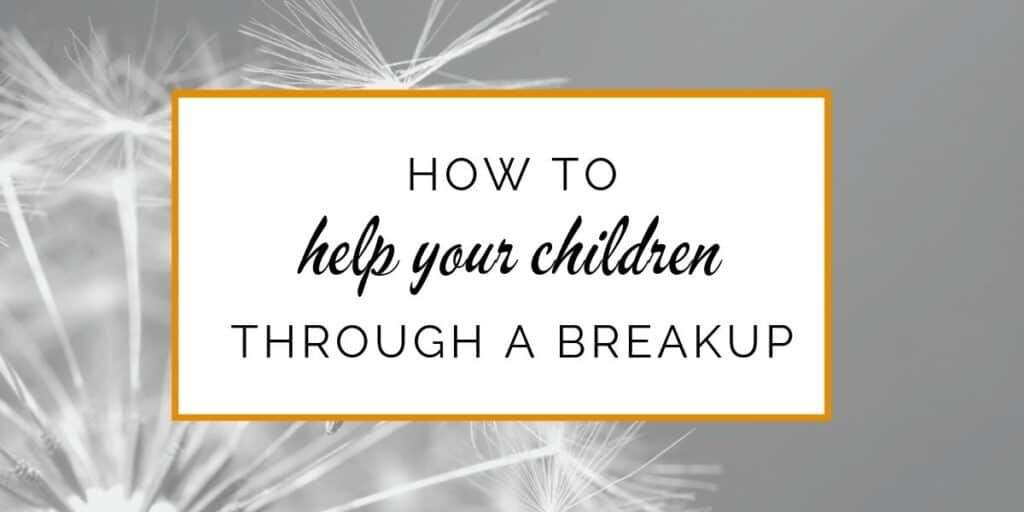 Banner: How to help your kids through a breakup