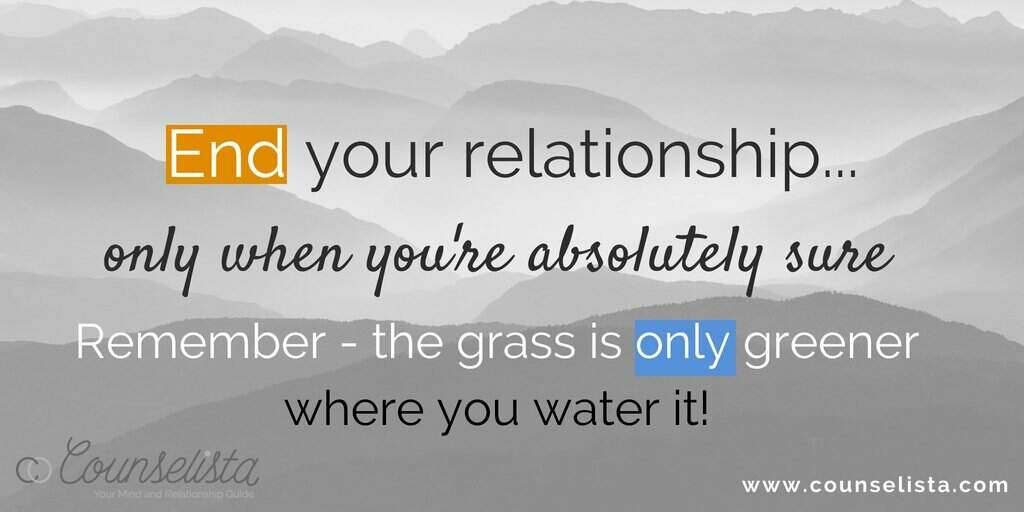 Banner: End your relationship... only when you're absolutely sure. Remember - the grass is only greener where you water it!