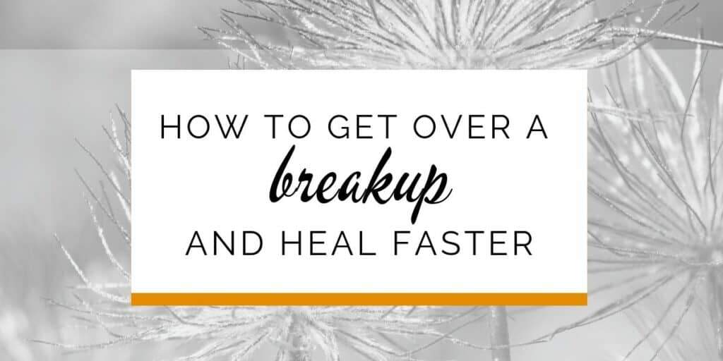 Banner: How to get over a breakup and heal faster