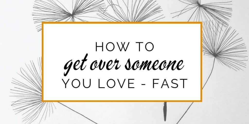 Banner: How to get over someone you love - fast