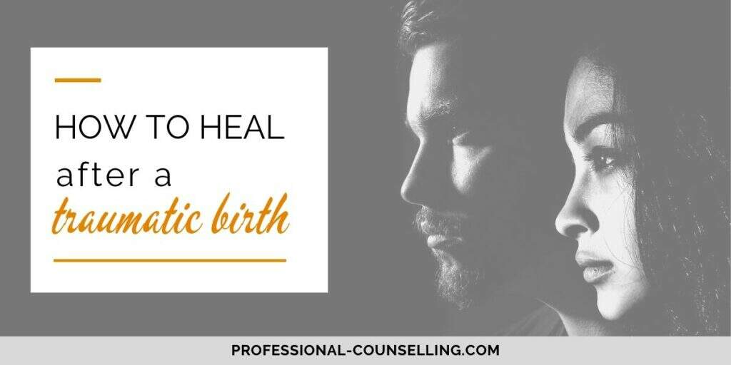 Photo: couple's faces. Text: How to heal after a traumatic birth
