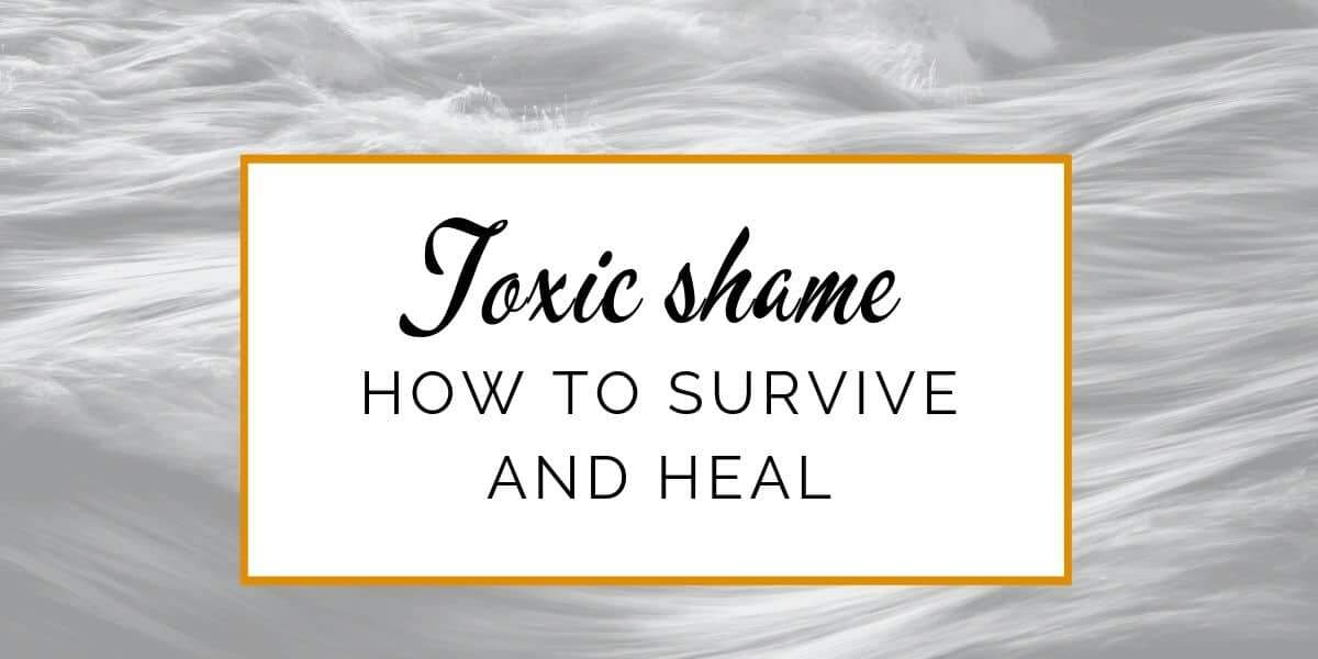 Banner: Toxic shame - How to survive and heal