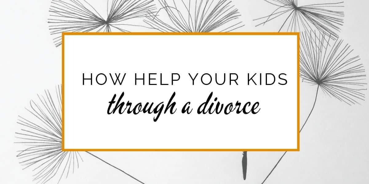 Banner: How to help your kids through a divorce
