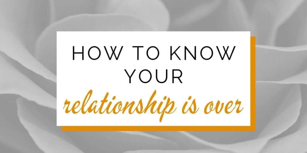 Banner: How to know your relationship is over