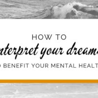 How to interpret your dreams effectively