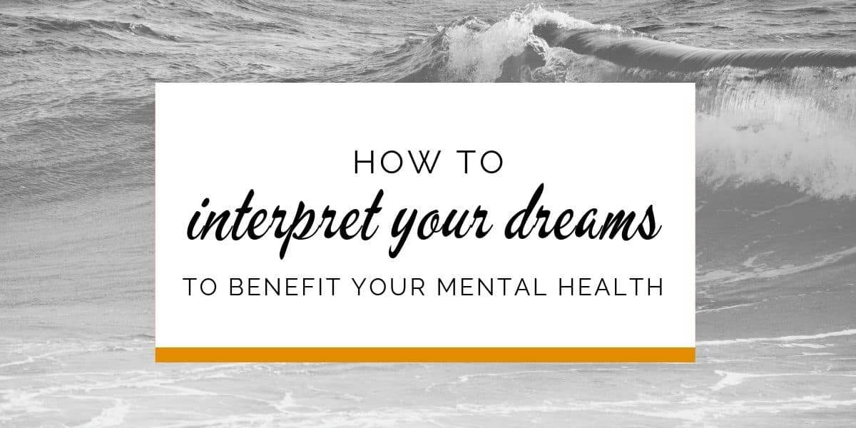 Banner: How to interpret your dreams to benefit your mental health