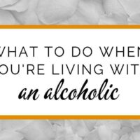 What to do when you're living with an alcoholic spouse or partner