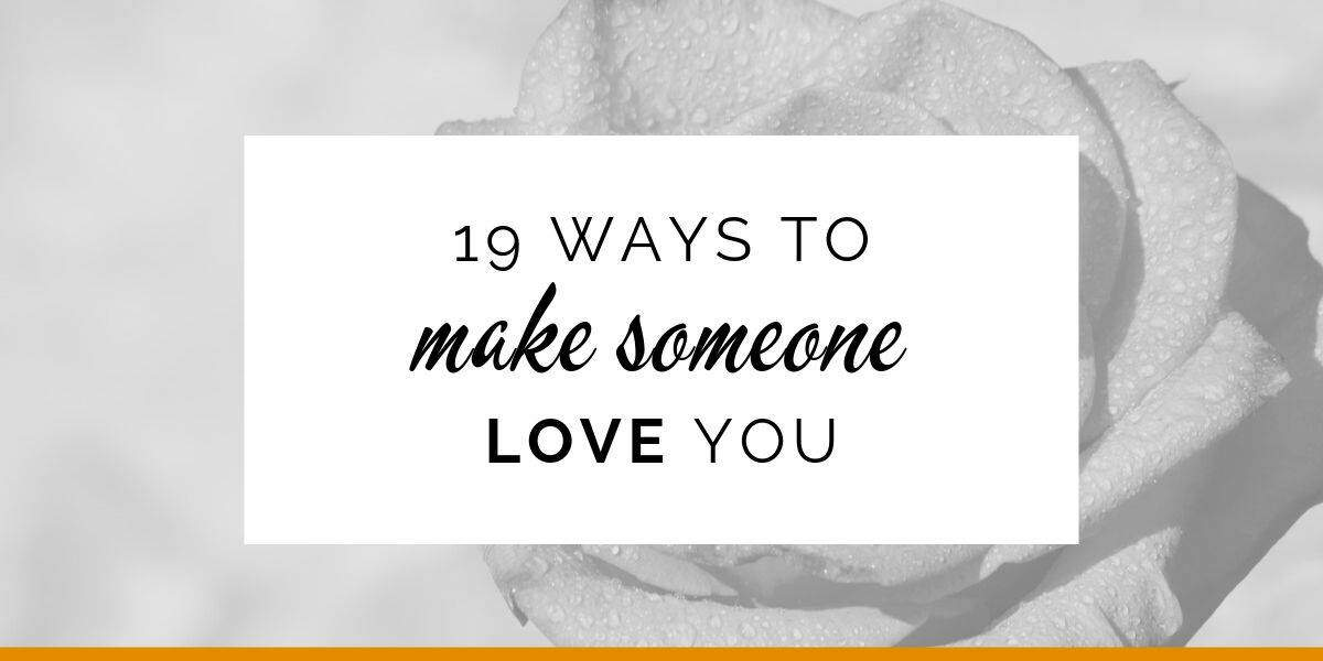 Banner: 19 ways to make someone love you