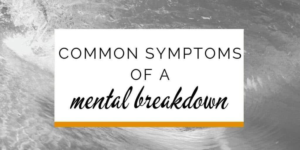 Banner: Common symptoms of a mental breakdown