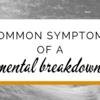Common symptoms of a mental breakdown