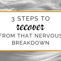 Nervous breakdown treatment: 3 steps to recovery