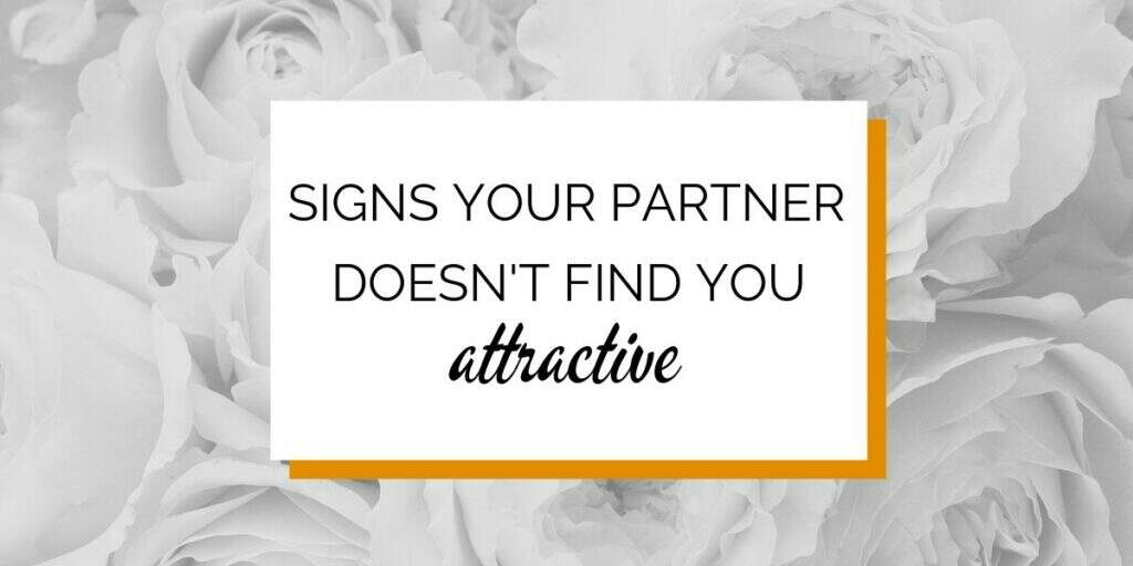 Banner: Signs your partner doesn't find you attractive