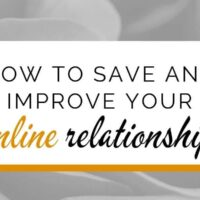 How to save and improve your online relationship
