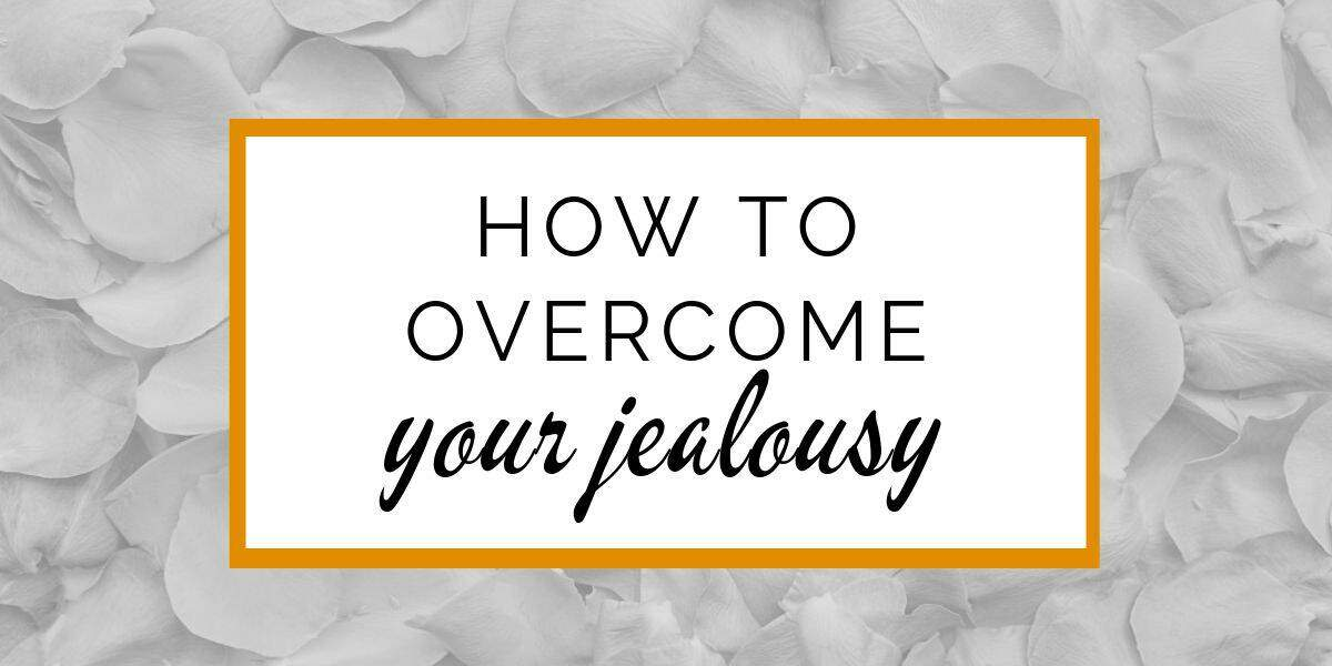 Banner: How to overcome your jealousy