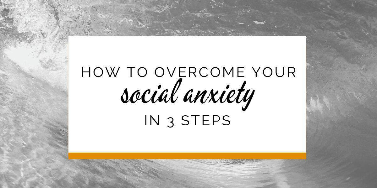 Banner: How to overcome your social anxiety in 3 steps