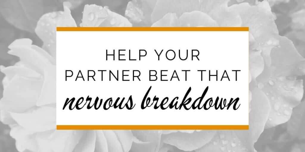 Banner: Help your partner beat that nervous breakdown
