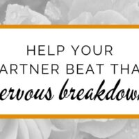 How to help your partner recover from a nervous breakdown