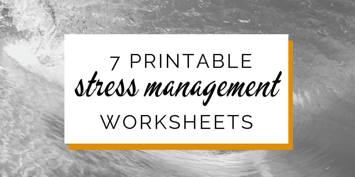 Banner: 7 printable stress management sheets