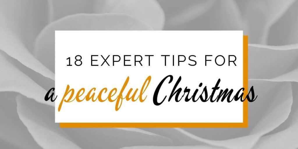 Banner: 18 expert tips for a peaceful Christmas