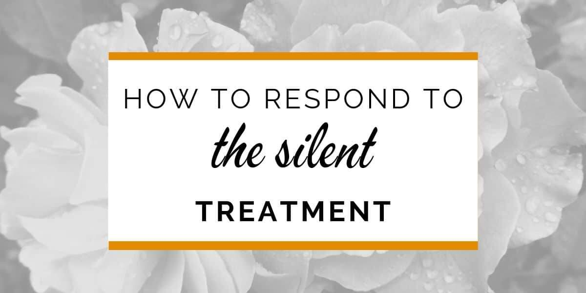Banner: How to respond to the silent treatment