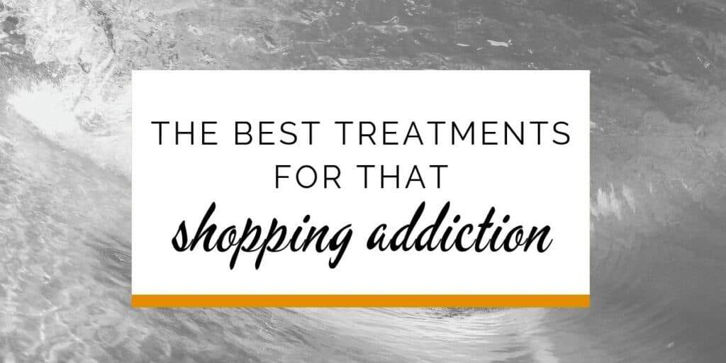 Banner: The best treatments for that shopping addiction