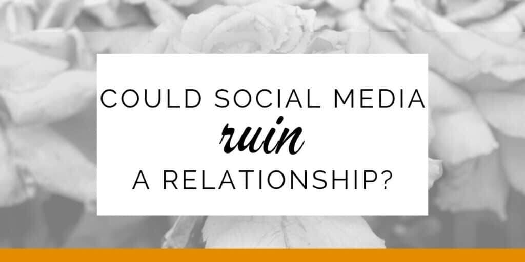 Banner: Could social media ruin your relationship?