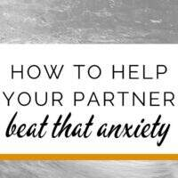 10 ways to deal your partner's anxiety