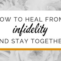 How to heal from infidelity and stay together