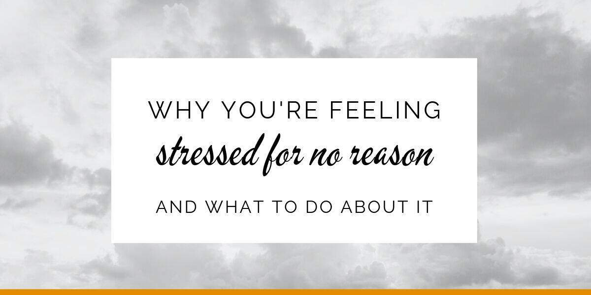 Banner: Why you're feeling stressed for no reason and what to do about it