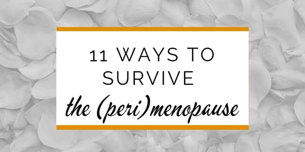 Banner: 11 ways to survive the (peri)menopause