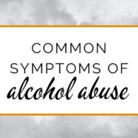 Common symptoms of alcohol abuse